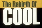 Rebirth of cool