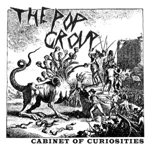 The_Pop_Group-Cabinet_Of_Curiosities-album-artwork